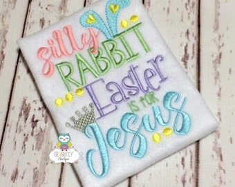 Silly Rabbit Easter is for Jesus Shirt or Bodysuit, Religious Easter Shirt, Silly Rabbit Shirt, Easter is for Jesus Shirt, Easter Shirt