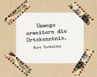 Stempel Zitat Kurt Tucholsky: Umwege erweitern die Ortskenntnis. // Naturkautschuk auf Buchenholz 3x3 cm