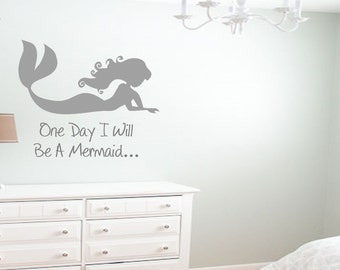 One Day I Will Be A Mermaid Removable Wall Decal