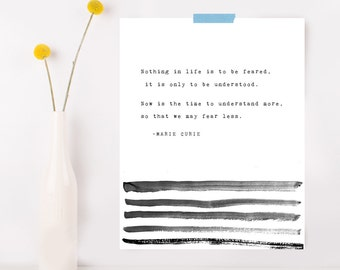Marie Curie quote print, nothing in life is to be feared, poetry art, wall decor, watercolor
