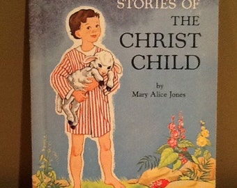 "Vintage 1953 ""Stories of the Christ Child"" by Mary Alice Jones. A Rand McNally Tip-Top Elf Book. Illustrated by Eleanor Corwin. Mary Alice w"
