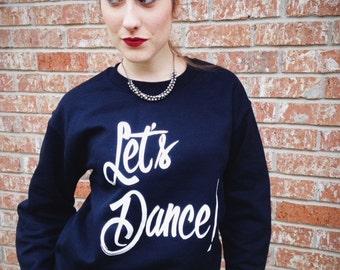 Let's Dance Screen Printed Sweatshirt