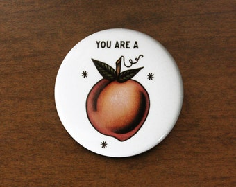 "You're a Peach 1.5"" Pin"