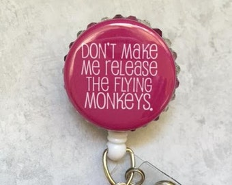 Funny Badge Reel - Don't Make Me Release The Flying Monkeys - Funny Badge Holder - Bling - Pink- Alligator Swivel Pinch Clip – Nursing Badge