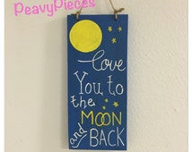 love you to the moon and back sign, love sign, nursery decor, gift idea, love quote sign, wall art, I love you sign, Inspirational sign