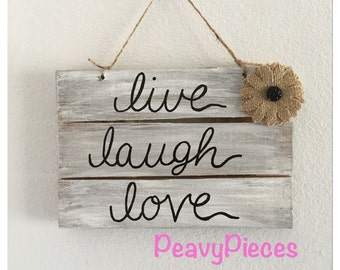 Live Laugh Love, wedding decor, shabby chic, rustic, love sign. Live love laugh sign, rustic wood sign, Peavy Pieces
