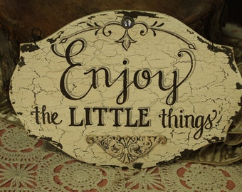 """8x11.5 Custom Made, Completely Hand Painted, Wood, """"Enjoy The Little Things"""" SIGN, Shabby Chic, Cottage Chic, Vintage"""