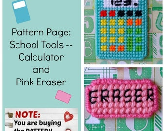 "Plastic Canvas Pattern Page: ""School Tools, Calculator and Eraser"" (2 designs, graphs and photos, no written instructions) **PATTERN ONLY!**"