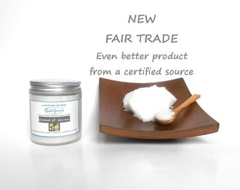 4 oz Extra Virgin Coconut oil from an USDA certified Organic FAIR TRADE source Cold pressed Unrefined Unbleached, glass jar aluminum lid