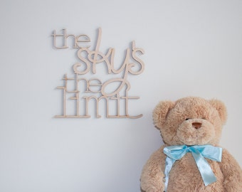 The Sky's The Limit wooden laser cut sign