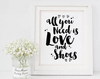 Quote print, all you need is love quote print, all you need is love and shoes print, art print, poster