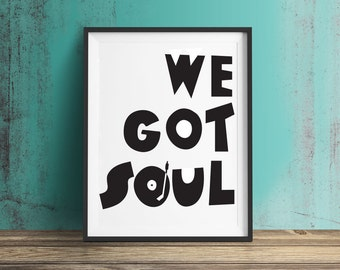 We Got Soul Wall Print. Soul Music Print. Northern Soul Print