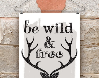 Be Wild and Free Adventure Print.  Adventure Quote Print.  Woodland Print