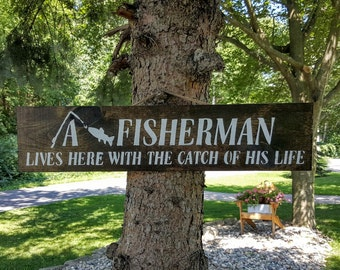 Fisherman Sign, Wooden Fisherman Sign, A Fisherman Lives Here with the Catch of His Life, Signs For Men, Fishing Sign, Wood Sign, Home Decor