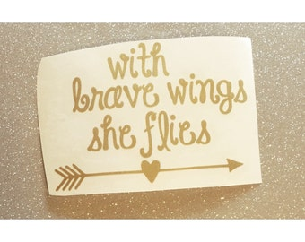 With Brave Wings She Flies Decal