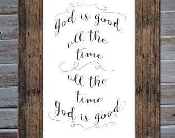 Printable/god is good all the time, all the time god is good/instant download/art print/wall art/calligraphy