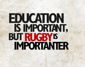 Education is important but Rugby is importanter... Funny Rugby Poster Art Print Photo Gift