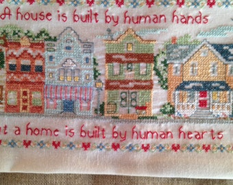 Counted Cross Stitch on Linen, A House is Built of Human Hands, But a Home is Built by Human Hearts