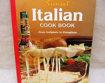 Sunset,Italian Cook Book,From Antipasto to Zabaglione, Vintage