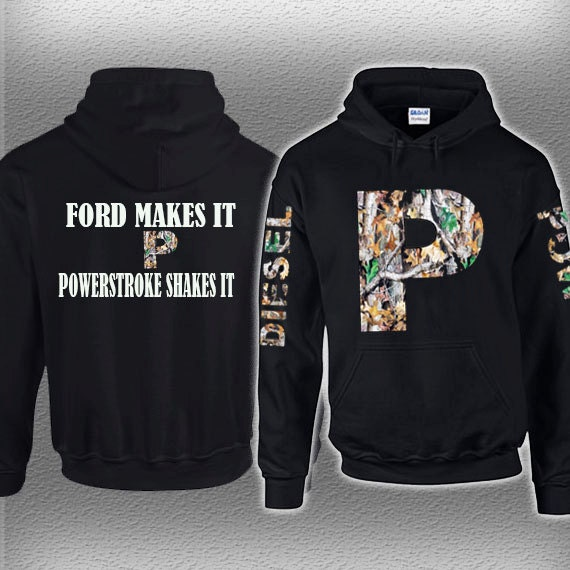 Ford Makes It Powerstroke Shakes It Hoodie By Straightwholesale