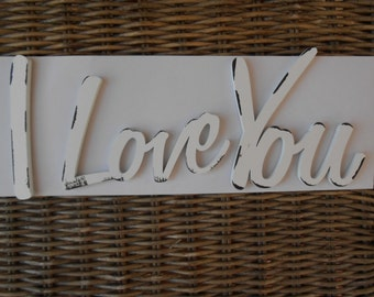 I LOVE YOU Wooden Antiqued White Sign