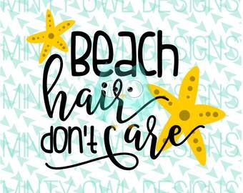 Beach Hair Don't Care SVG Cut File - Beach Cut File - Starfish - Cutting Files - Cricut Explore - Silhouette - Instant Download