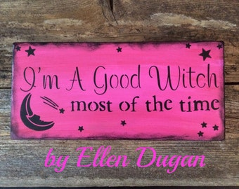 I'm a Good Witch sign ( Hot Pink)