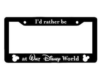 License Plate Frame Disney: I'd Rather Be at Walt Disney World