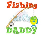Fishing with Daddy Machine Embroidery Design 103114 Sayings Filled stitch 4X4 5X7 8X8 6X10 Instant download