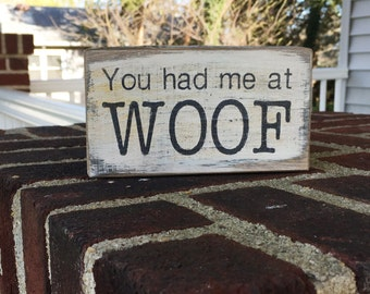 You had me at woof - handmade rustic box sign
