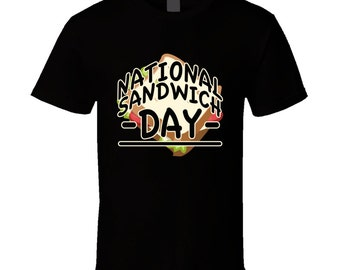 National Sandwich Day Fun Celebration T Shirt