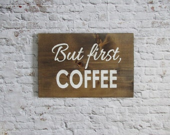 But First Coffee Wood Sign. Wooden signs. Rustic signs. Kitchen decor. Coffee signs. Rustic home decor. Farmhouse decor. Wood wall decor.