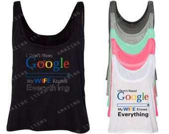 I Don't Need GOOGLE My Wife Women's Boxy Tank Top Knows Everything *COLOR Wife Husband