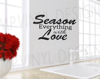 Season everything with love Decal, Kitchen Vinyl Decal, Dining Room Decal, Kitchen Wall Decals, Wall decals for kitchen backsplash