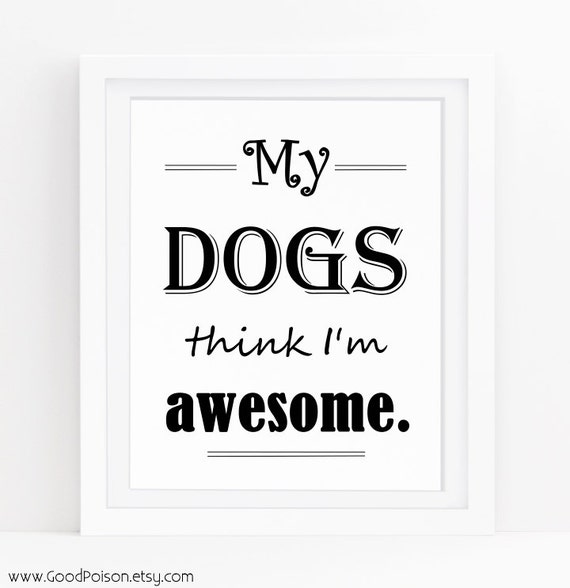 Funny Quotes On Dog Lovers : Dog printable, Funny dog, Dog artwork, Dog quotes, Dog lover gift ...