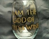 God of tits and wine/game of thrones wine glass/game of thrones wine/ tyrion lannister/stemless wineglass/ wine glass gift/game of thrones