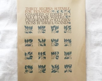 Thirty Recipes Suitable for Framing by Alice Louise Waters, Illustrations by David L. Goines