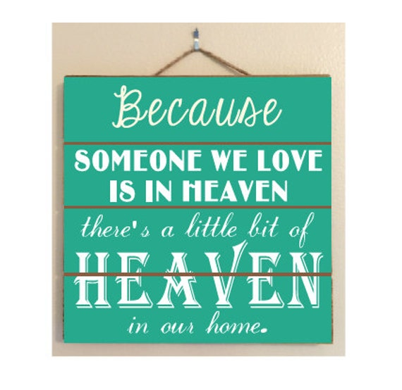 Because Someone We Love Is In Heaven Custom Wood Sign