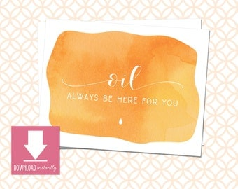 Printable OIL Always Be Here for You, Essential Oil Card: Instant Download as Flat and Folded option to fit A2 4.25in X 5.5in envelope, Fall