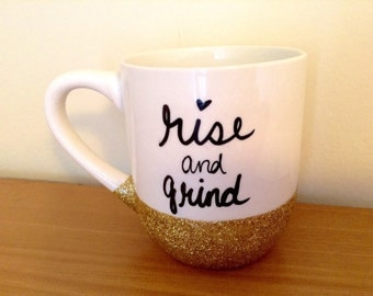Rise and Grind, Glitter Mug, Hand Painted Mug, Gift Idea, Coffee Mug