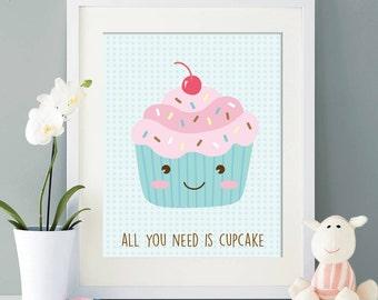 Nursery Art Print -All you need is cupcake- Baby Room Wall Art Set - Kids Room Decor - Printable Art Set - Cupcake art