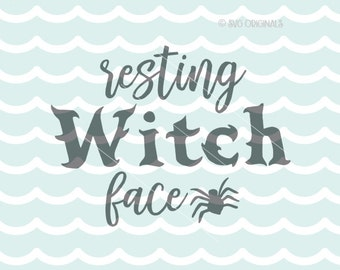 Resting Witch Face SVG File. Cricut Explore & more. Halloween Witch Face Fun Witch Hat Hair Broom Spider Quote SVG