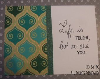 Mantra card - Life is tough, but so are you