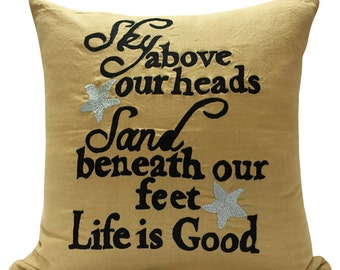 Quote pillow cover, Beige Quote Pillows, sky above our heads sand beneath our feet life is good pillow, customized quote pillows