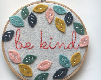Embroidery Hoop Art, Wall Art, Nursery Room Decor, Be Kind, felt leaves, pink, green, mustard yellow, grey