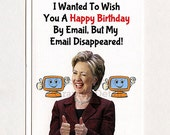 Hillary Clinton, Birthday Card, Email, Gift Idea, Husband, Wife,  Greeting Card, Girlfriend, Gift, Boyfriend, Politics, For Her, For Him