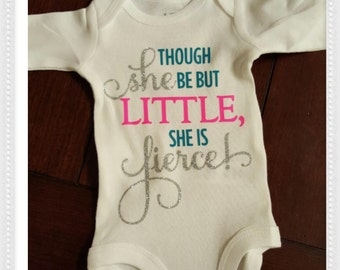 "Super adorable handmade onesie! ""Though She be but Little, She is Fierce""!!"
