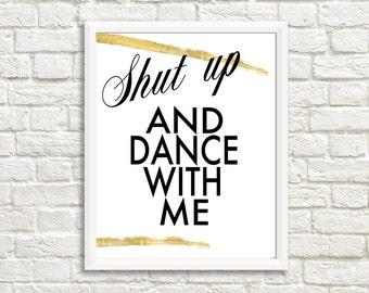 "Wedding Printable, Digital File, ""Shut up and dance with me"", Bar Sign, Print at home"