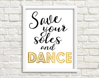 Save Your Soles and Dance Sign, Digital File, Instant Download