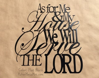 "18"" As For Me & My House We Will Serve The LORD, from Joshua 24:15; Metal Wall Hanging"